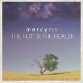 The Hurt & The Healer - MercyMe Cover Art
