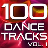 100 Dance Tracks, Vol. 1 (The Best Dance, House, Electro, Techno & Trance Anthems)