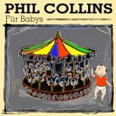 Phil Collins Für Babys