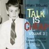 Talk Is Cheap, Vol. 3, Henry Rollins
