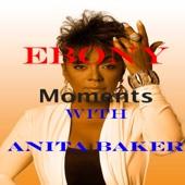 Moments with Anita Baker (feat. Anita Baker) - Anita Baker