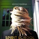 Spirit School - Anya Marina