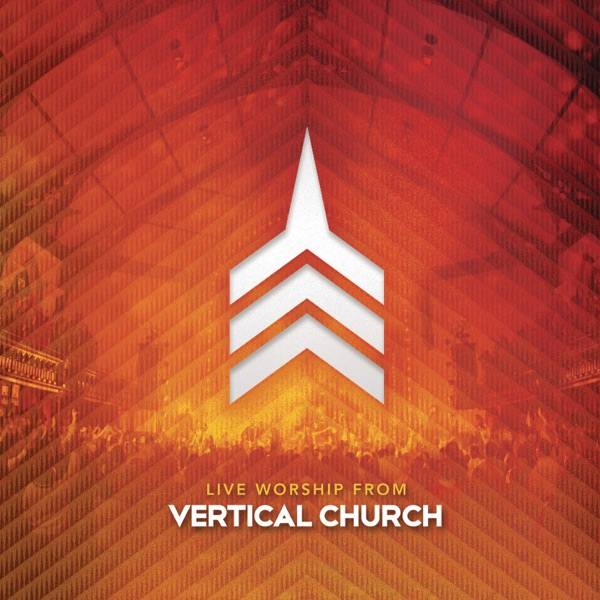 Open Up The Heavens  by Vertical Church Band