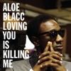 Loving You Is Killing Me - Single, Aloe Blacc
