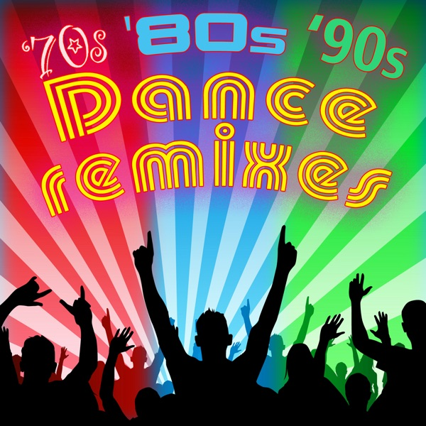 70s 39 80s 39 90s dance remixes album cover by various artists for 90 s house music artists