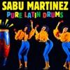Pure Latin Drums, Sabu Martinez
