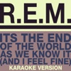 It's the End of the World As We Know It (And I Feel Fine) [Karaoke Version] - Single ジャケット写真