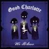 We Believe - Single, Good Charlotte
