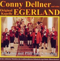 60 Jahre mit Pfiff und Schwung - Conny Dellner und seine Original Kapelle Egerland
