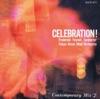 Celebration ! (Frederick Fennell Series), Frederick Fennell & Tokyo Kosei Wind Orchestra