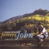Forever, John, John Denver
