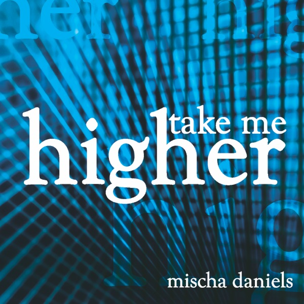 Take Me Higher - EP Mischa Daniels CD cover