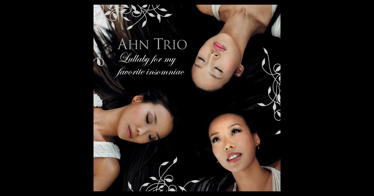 Ahn Trio - Lullaby For My Favorite Insomniac