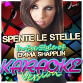 Spente Le Stelle (In the Style of Emma Shapplin) [Karaoke Version]