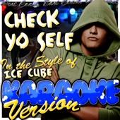 Check Yo Self (In the Style of Ice Cube) [Karaoke Version]