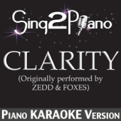 [Download] Clarity (Originally Performed By Zedd & Foxes) [Piano Karaoke Version] MP3