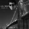 Uniquely Live, Lou Reed