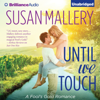 Susan Mallery - Until We Touch: Fool's Gold, Book 15 (Unabridged)  artwork