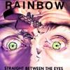 Straight Between the Eyes, Rainbow