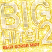 Big Hits!2 - BEST COVER MIX MIxed by DJ K-funk