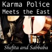 Karma Police - Shefita and Sabbaba