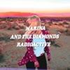 Radioactive - Single, Marina and The Diamonds