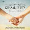 Tu Saath Chal…Greatest Ghazal Duets
