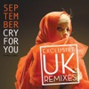 Cry for You (Exclusive New UK Remixes)
