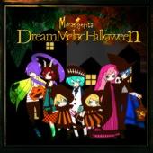 Dream Meltic Halloween (feat. Hatsune Miku&Kagamine Rin&Kagamine Len&Megurine Luka&MEIKO&KAITO&Gackpoid)