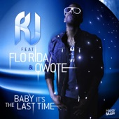 Baby It's The Last Time (feat. Flo Rida & Qwote) - EP