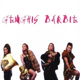 Genghis Barbie – Genghis Barbie