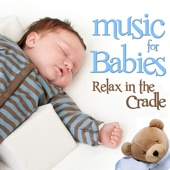 Music for Babies. Relax in the Cradle