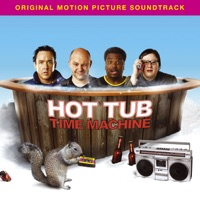 Hot Tub Time Machine - Official Soundtrack