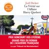 La Vérité sur l'Affaire Harry Quebert - Joël Dicker