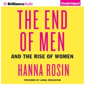 The End of Men: And the Rise of Women (Unabridged) - Hanna Rosin Cover Art