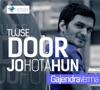 Tujhse Door Jo Hota Hun