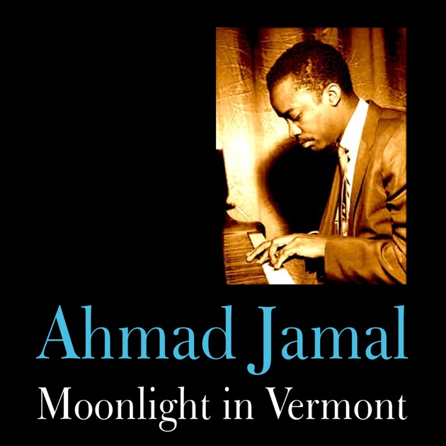 Moonlight in Vermont by Ahmad Jamal