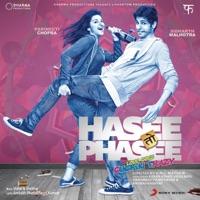 Hasee Toh Phasee (Original Motion Picture Soundtrack) - EP - Vishal-Shekhar, Sunidhi Chauhan & Benny Dayal