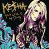 Your Love Is My Drug - EP, Kesha