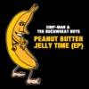 Peanut Butter Jelly Time - EP