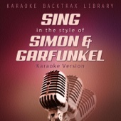 Sing in the Style of Simon & Garfunkel (Karaoke Version)