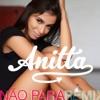 Não para (Remixes) - EP, Anitta