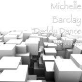 Daddy Dance With Me - Michelle Barclay