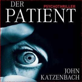 Der Patient - John Katzenbach mp3 listen download