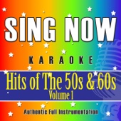 Sing Now Karaoke - Hits of the 50s & 60s - Volume 1 (performance Backing Tracks)