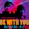 BE WITH YOU (OVERHEAD CHAMPION REMIX) - EP