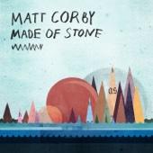 Made of Stone - Matt Corby