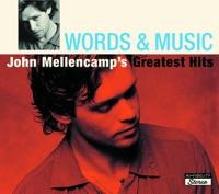 Words & Music: John Mellencamp's Greatest Hits - John Mellencamp