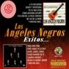 Los Angeles Negros - Éxitos..., Los Ángeles Negros