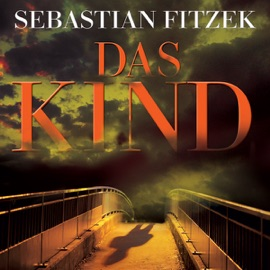 Das Kind (Gekürzt  Fiktion) - Sebastian Fitzek mp3 listen download